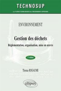 Environnement, gestion des déchets : réglementation, organisation, mise en oeuvre : niveau A