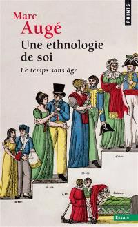Une ethnologie de soi : le temps sans âge