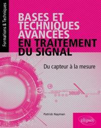 Bases et techniques avancées en traitement du signal : du capteur à la mesure