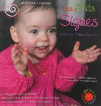 Les p'tits signes : génération bébés signeurs : avec des photos de bébés signeurs et des témoignages de parents et de professionnels