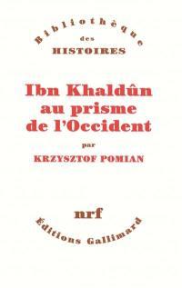 Ibn Khaldûn au prisme de l'Occident