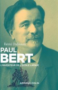 Paul Bert : inventeur de l'école laïque