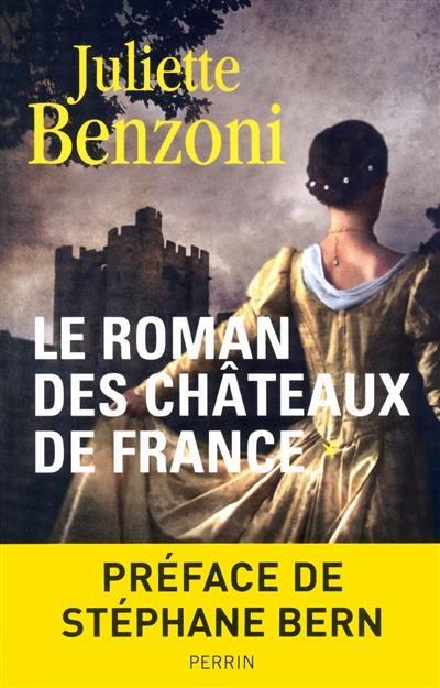 Le roman des châteaux de France. Volume 1,