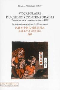 Vocabulaire du chinois contemporain : exercices pour la préparation au HSK. Volume 3, Série de mots pour le niveau 6, niveau avancé