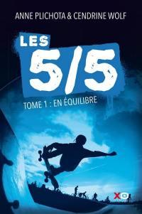 Les 5-5. Volume 1, En équilibre