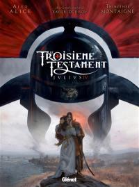 Le troisième testament. Volume 4, Le troisième testament