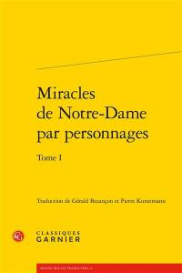 Miracles de Notre-Dame par personnages. Volume 1