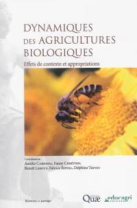 Dynamiques des agricultures biologiques : effets de contexte et appropriations