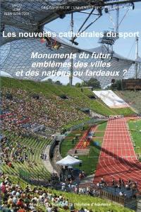 Les nouvelles cathédrales du sport : monuments du futur, emblèmes des villes et des nations ou fardeaux ?