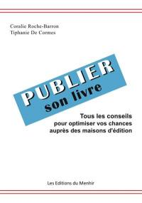 Publier son livre : tous les conseils pour optimiser vos chances auprès des maisons d'édition