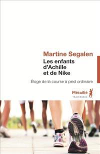 Les enfants d'Achille et de Nike : éloge de la course à pied ordinaire