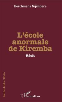 L'école anormale de Kiremba : récit