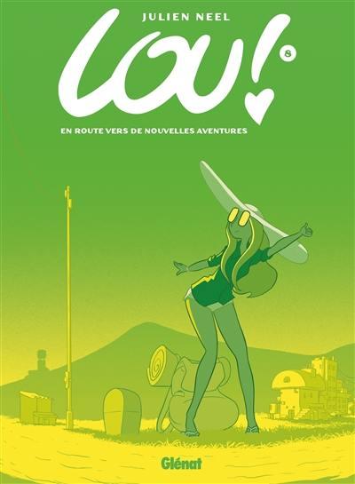 Lou !. Volume 8, En route vers de nouvelles aventures