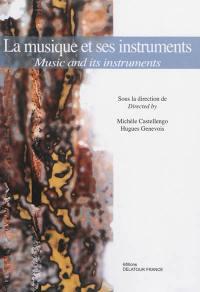 La musique et ses instruments = Music and its instruments