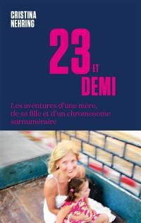 23 et demi : les aventures d'une mère, de sa fille et d'un chromosome surnuméraire
