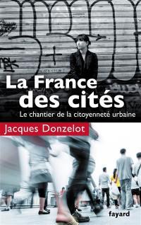 La France des cités : le chantier de la citoyenneté urbaine