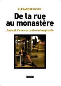 De la rue au monastère : journal d'une rencontre inimaginable