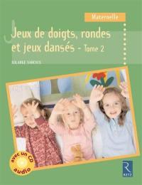 Jeux de doigts, rondes et jeux dansés. Volume 2, Jeux de doigts, rondes et jeux dansés