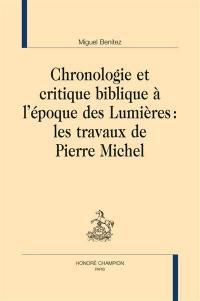 Chronologie et critique biblique à l'époque des Lumières : les travaux de Pierre Michel