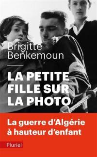 La petite fille sur la photo : la guerre d'Algérie à hauteur d'enfant
