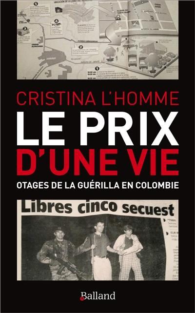 Le prix d'une vie : otages de la guérilla en Colombie