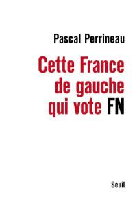 Cette France de gauche qui vote Front National