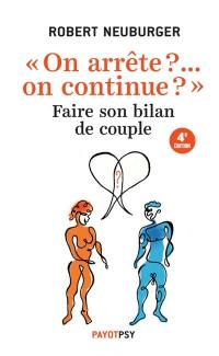 On arrête ?... On continue ? : faire son bilan de couple