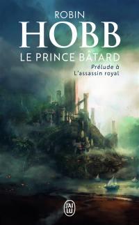 La citadelle des ombres, Le prince bâtard