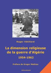 La dimension religieuse de la guerre d'Algérie, 1954-1962