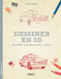 Dessiner en 3D : une méthode simple pour apprendre à dessiner