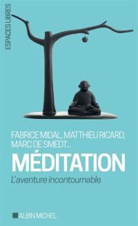 Méditation : l'aventure incontournable