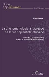 La phénoménologie à l'épreuve de la vie sapientiale africaine : Dominique Kahang'a Rukonkish à l'école de la philosophie de Michel Henry