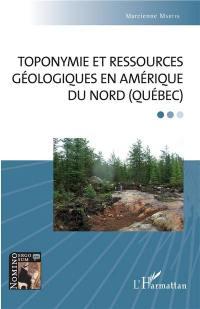 Toponymie et ressources géologiques en Amérique du Nord (Québec)