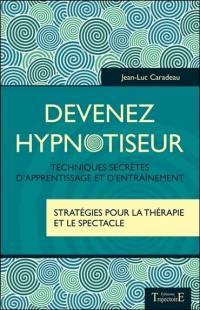 Devenez hypnotiseur : techniques secrètes d'apprentissage et d'entraînement