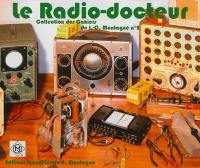 Le radio-docteur : un manuel pratique de dépannage et de remise en état des anciens récepteurs de radio ou de TSF...