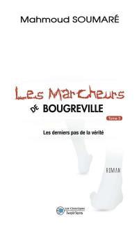 Les marcheurs de Bougreville. Volume 3, Les derniers pas de la vérité