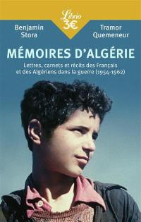 Mémoires d'Algérie : lettres, carnets et récits des Français et des Algériens dans la guerre (1954-1962)