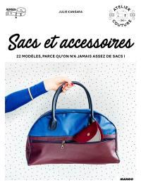 Sacs et accessoires : 22 modèles, parce qu'on n'a jamais assez de sacs !
