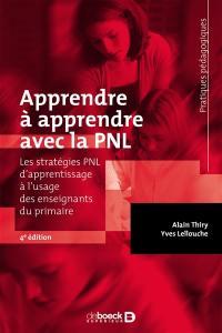 Apprendre à apprendre avec la PNL : les stratégies PNL d'apprentissage à l'usage des enseignants du primaire