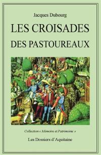 Les croisade des pastoureaux : XIIIe et XIVe siècles