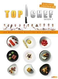 Top chef, saison 7 : les meilleures recettes des candidats