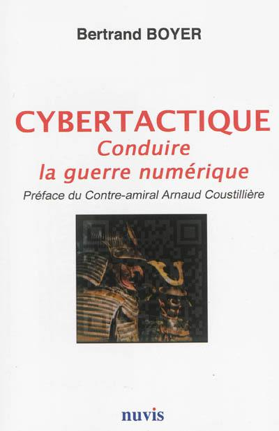 Cybertactique : conduire la guerre numérique