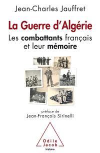 La guerre d'Algérie : les combattants français et leur mémoire