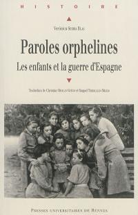 Paroles orphelines : les enfants et la guerre d'Espagne (1936-1939)
