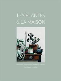Les plantes & la maison