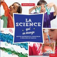 La science qui se mange : petites expériences comestibles à réaliser en famille