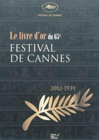 Le livre d'or du 65e Festival de Cannes : 2012-1939