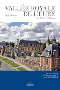 Vallée royale de l'Eure : de Chartres à Rouen