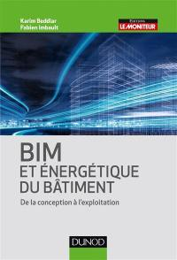 BIM et énergétique du bâtiment : de la conception à l'exploitation