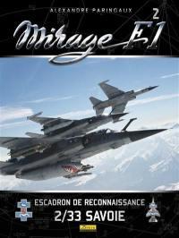 Mirage F1. Volume 2, L'escadron de reconnaissance 2-33 Savoie